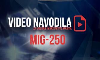 VIDEO:  Navodila in nasveti za varilni aparat MIG-250